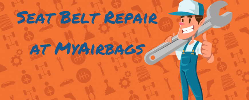 MyAirbags Seat Belt Repair